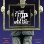 May's Review: The First Fifteen Lives of Harry August, by Shelley Timms