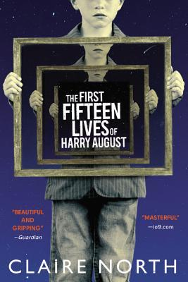The First Fifteen Lives of Harry August, Claire North