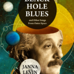 Review: Black Hole Blues by Janna Levin, reviewed by Jess Gately