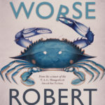Review: Bad to Worse by Robert Edeson, reviewed by Jess Gately
