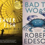 Interview: Robert Edeson, author of 'Bad to Worse'