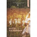 Review: If I Tell You by Alicia Tuckerman, by Shelley Carter