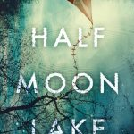 Review: Half Moon Lake by Kirsten Alexander, by Shelley Carter