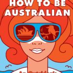 Review: How to be Australian by Ashley Kalagian Blunt, by Jemimah Halbert Brewster