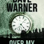 Review: Over My Dead Body by Dave Warner, by Shelley Timms