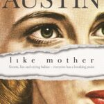 Review: Like Mother by Cassandra Austin, by Kate Lomas Glendenning
