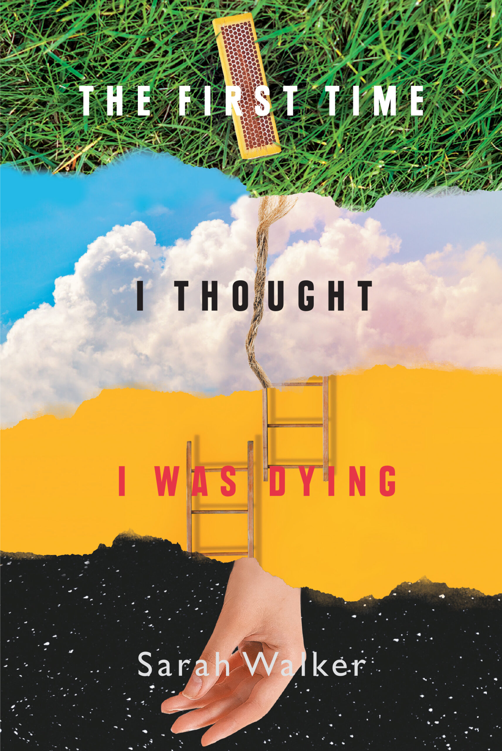 Cover of Sarah Walker's 'The First Time I Thought I Was Dying'
