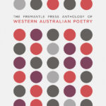 Review: The Fremantle Press Anthology of Western Australian Poetry, reviewed by Dylan Dartnell