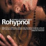 Review: Rohypnol by Andrew Hutchinson, by Fred Woolhouse