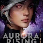 Review: Aurora Rising by Amie Kaufman & Jay Kristoff, by Jess Gately