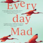 Review: Everyday Madness by Susan Midalia, by Lauren Pratt