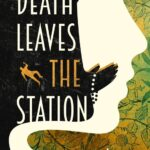 Review: Death Leaves the Station by Alexander Thorpe, by Kate Lomas Glendenning