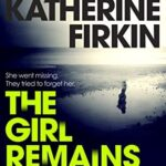 Review: The Girl Remains by Katherine Firkin, by Kate Lomas Glendenning