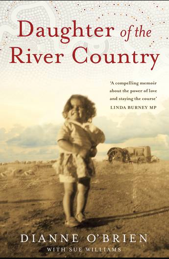 The cover for 'Daughter of the River Country by Dianne O'Brien, with Sue William'