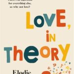 Review: Love, In Theory by Elodie Cheesman, by Shelley Carter