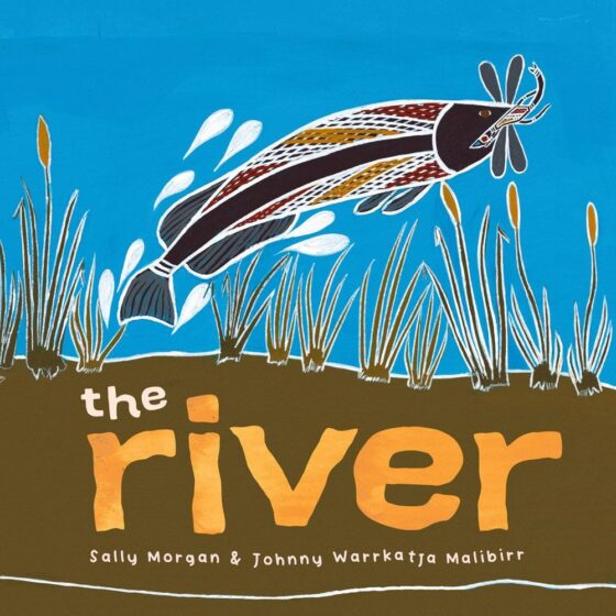 The cover of The River by Sally Morgan and Johnny Warrkatja Malibirr.