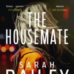 Review: The Housemate by Sarah Bailey, by Jemimah Halbert Brewster